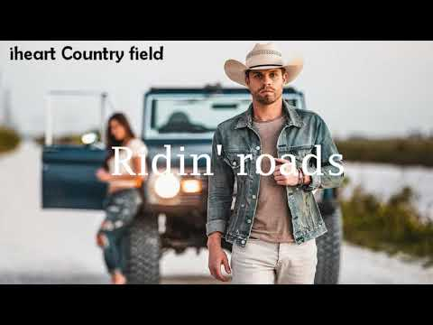 Dustin Lynch - Ridin' Roads Lyrics