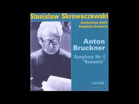 Anton Bruckner - Symphony No. 4 [Stanisław Skrowaczewski, Saarbrücken Radio Symphony Orchestra]