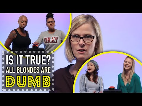 All Blondes are Dumb | Is It True?