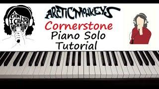 "Arctic Monkeys - "" Cornerstone "" Piano Solo Tutorial"