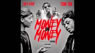 Скачать Tk N Cash MONEY On MONEY Ft Young Thug