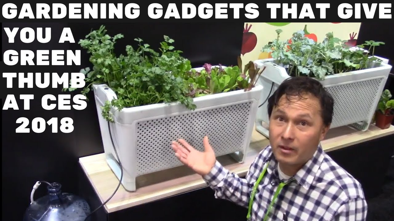 Gardening Gadgets that Give You a Green Thumb at CES 2018: Smart Garden Tech