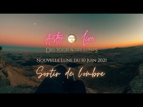 Lecture des énergies de la Nouvelle Lune du 10 juin 2021 - Sortir de l'ombre