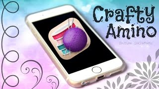 CRAFTY AMINO! New App for Crafts & DIYs.
