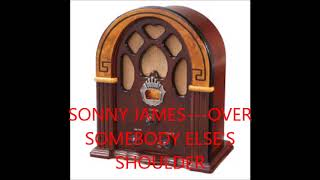 SONNY JAMES----OVER SOMEBODY ELSES SHOULDER YouTube Videos