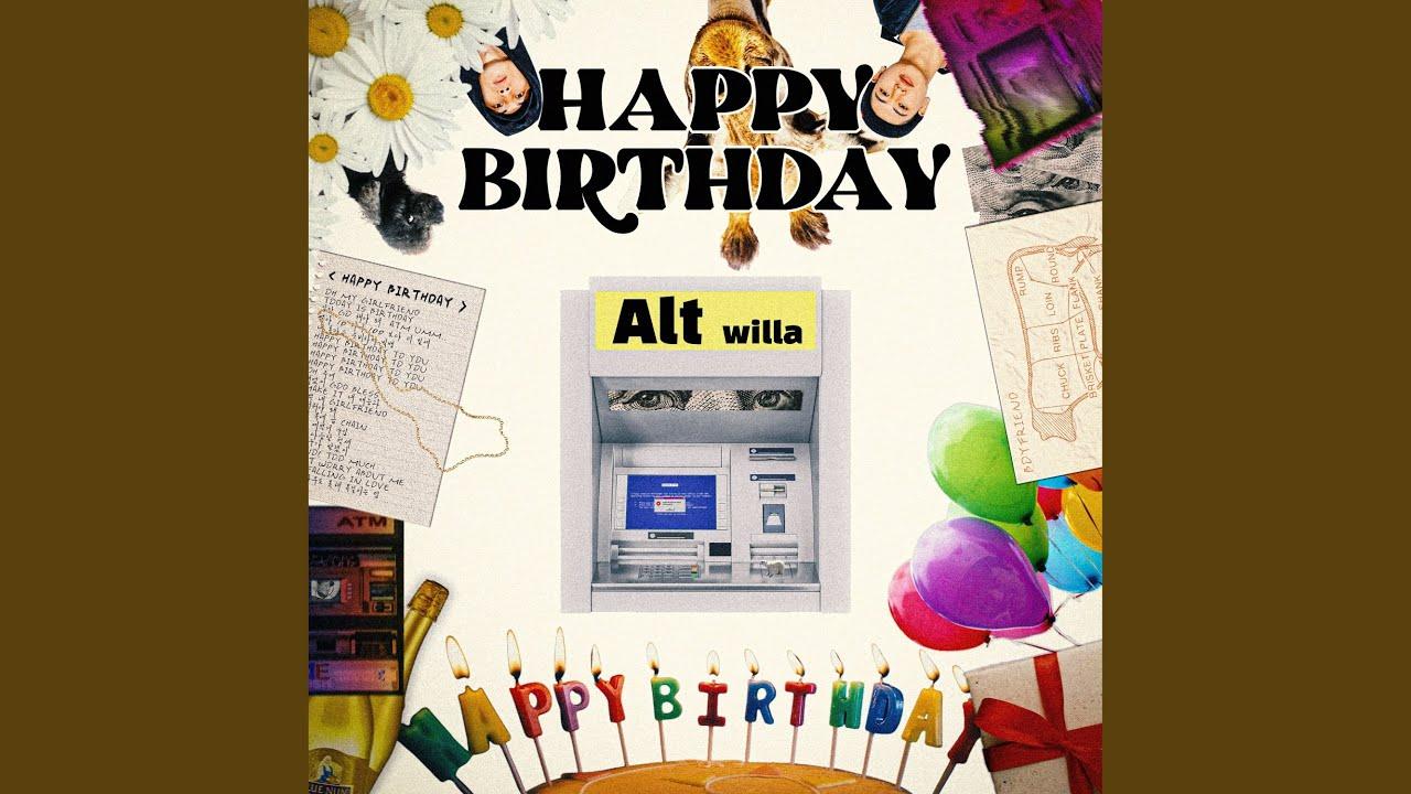 Alt - Happy Birthday (feat. WILLA)