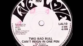 Pat Simpson ‎– Two Bad Bull Can't Reign In One Pen /1976