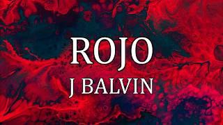 Rojo - J Balvin (letra/lyrics)