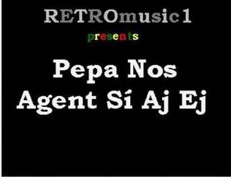 Pepa Nos - Agent Si Aj Ej
