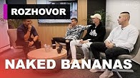 Naked Bananas: Konflikt so Zrebným sme začali my - BEZ VÝHOVORIEK