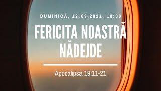 Sfânta Treime Brăila - 12 Septembrie 2021 - Iosua Faur - Apocalipsa 19:11-21