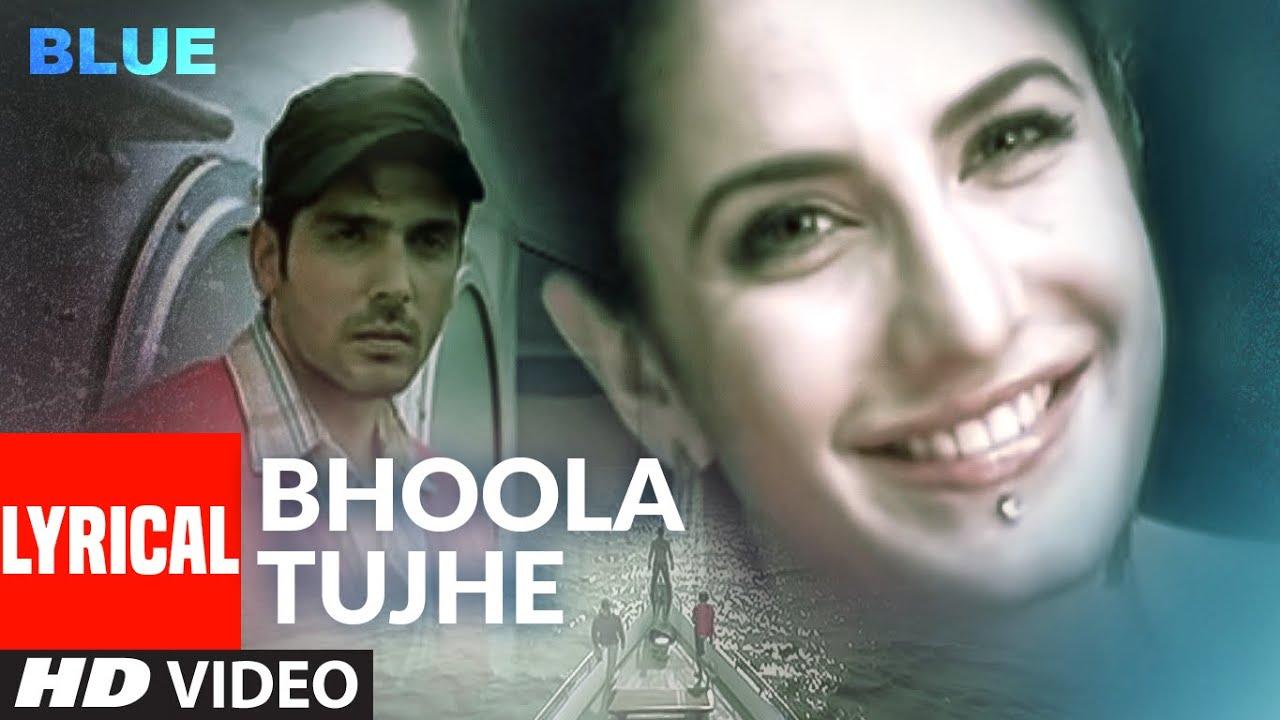 Lyrical: Bhoola Tujhe | Blue | Katrina Kaif | Akshay Kumar | Rashid Ali | A.R. Rahman
