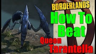 Borderlands How To Beat Queen Tarantella Walkthrough Bait And Switch Gameplay Commentary HD