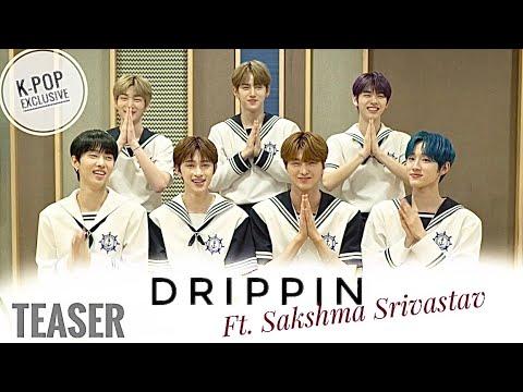 K-Pop DRIPPIN Indian Interview Teaser ft. Sakshma Srivastav   E NOW
