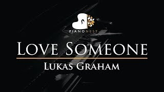 Lukas Graham - Love Someone - Piano Karaoke / Sing Along Cover with Lyrics