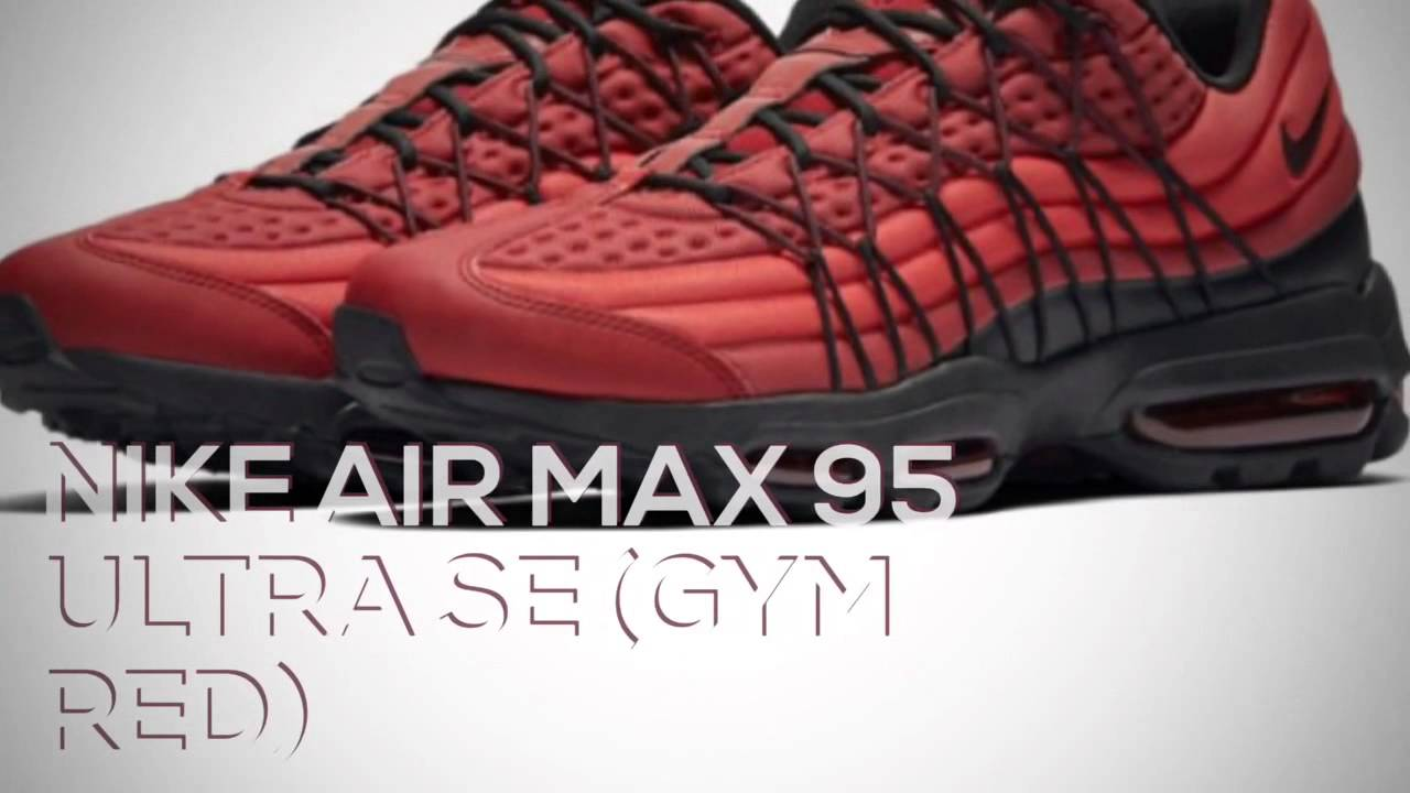 ab3e0966c511 NIKE AIR MAX 95 ULTRA SE (GYM RED)   PEACE X9 - YouTube