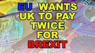😡 Brexit - EU Demands Double Payment From the UK! 😡