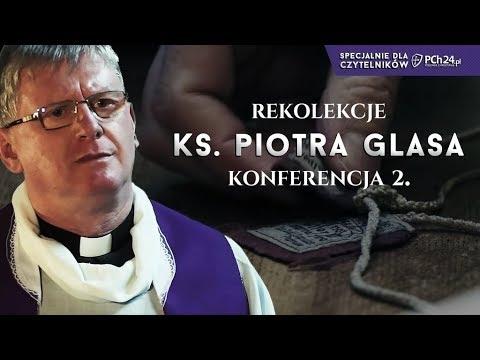 Wielki Post 2018 z księdzem Glasem. Konferencja II. Kto naprawdę jest drogą Kościoła?