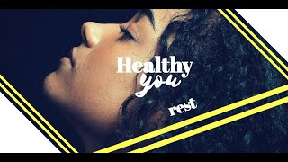 Healthy You: Rest, Day 1