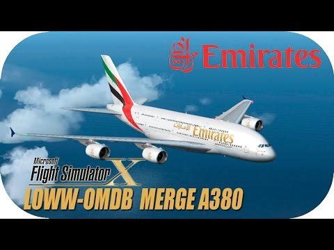 FSX [LOWW-OMDB] Emirates | Merge Airbus A380 | Ruta real