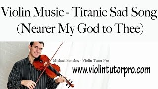 Violin Music - Titanic Sad Song (Nearer My God to Thee)