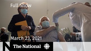 CBC News: The National   Vaccine dosing questions; Puppy import crackdown   March 23, 2021