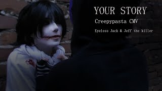 Download EYELESS JACK & JEFF THE KILLER CMV /// Your Story Mp3 and Videos