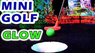 Mini Golf:  Let's Play FOR REAL- Glow In the Dark Mini Golf Course | Matt3756