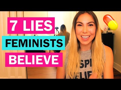 THE 7 LIES OF FEMINISM (From a Feminist)