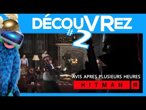 DecouVRez : HITMAN 3 [PSVR]   #2 : Mon avis après plusieurs heures (Manoir)   VR Singe
