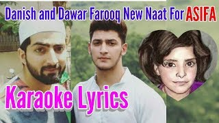 Karaoke Lyrics Justice For Asifa Danish and Dawar Farooq New Naat For Asifa Case 2018