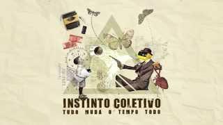 Instinto Coletivo - Tudo Muda o Tempo Todo (Album Completo)