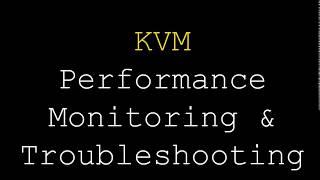 KVM | Performance Monitoring and Trobleshooting