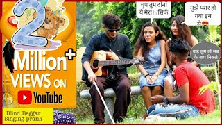 Blind Beggar Singing Prank With Real Twist || First time in India || Blind Beggar Playing Guitar