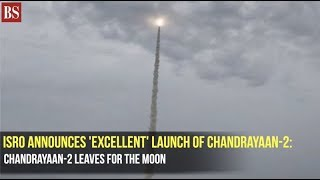 Watch: Chandrayaan-2 leaves successfully for the Moon