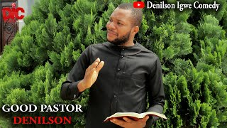Good Pastor Denilson - Denilson Igwe Comedy