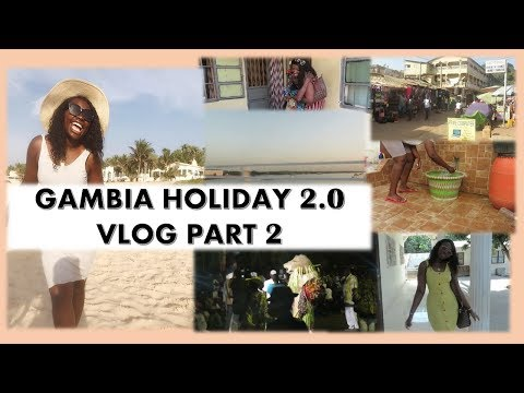 GAMBIA HOLIDAY 2.0 VLOG PART 2  COCOAIMSSK