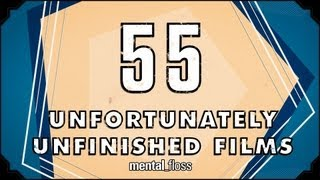 Repeat youtube video 55 Unfortunately Unfinished Films - mental_floss on YouTube (Ep. 27)