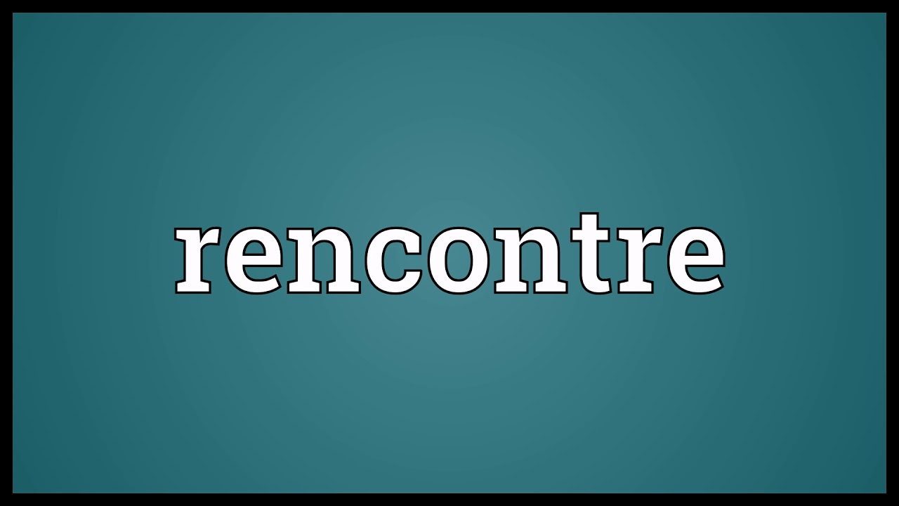 rencontre - Translation into English - examples French | Reverso Context