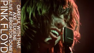 Pink Floyd - Careful With That Axe, Eugene (Live at Brighton Dome)
