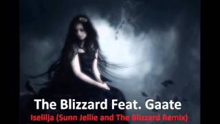 The Blizzard Feat. Gaate - Iselilja (Sunn Jellie and The Blizzard Remix)
