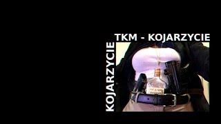 TKM - Kojarzycie