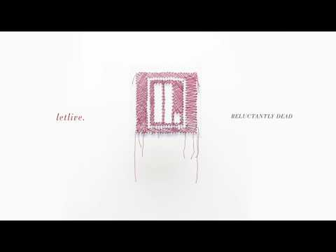 """letlive. - """"Reluctantly Dead"""" (Full Album Stream)"""
