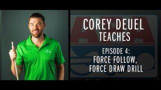 Corey Deuel - Ep 4 - Force Follow - Force Draw Drill - Pool Tips - Billiard Training
