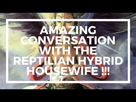 ✅ Amazing Conversation with the Reptilian Hybrid Housewife !!! (MUST WATCH)