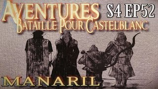Aventures Bataille pour Castelblanc - Episode 52 - Manaril