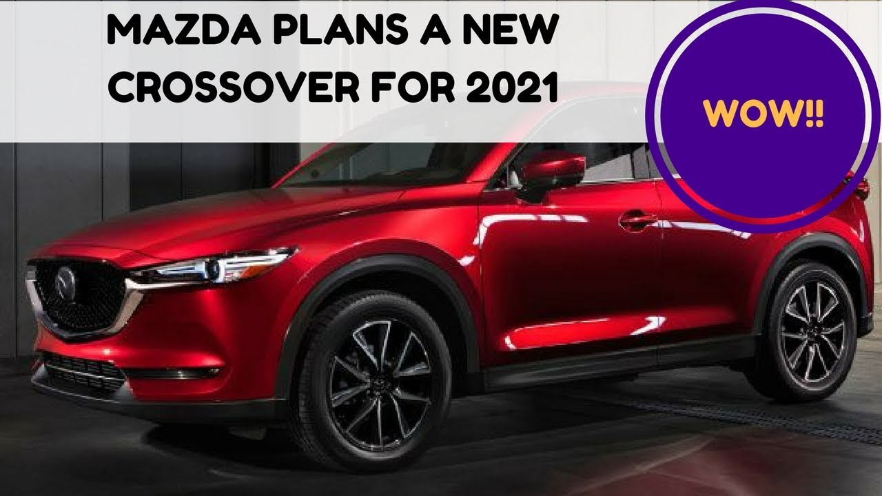 mazda plans a new crossover for 2021 - zuber car