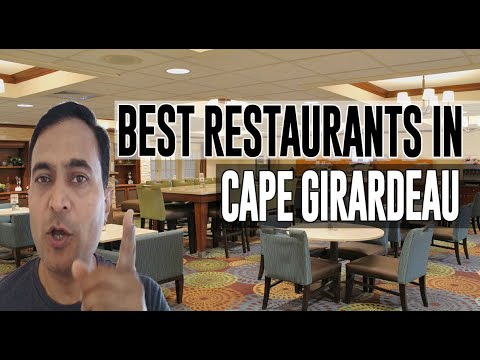 Best Restaurants & Places To Eat In Cape Girardeau, Missouri MO