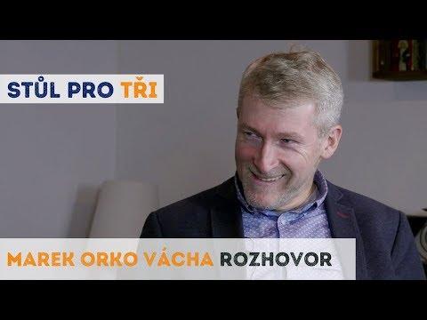 Marek Orko Vácha: Boha bych se zeptal, jestli to nešlo udělat jinak | Neurazitelny.cz | Stůl pro tři