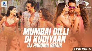 Mumbai Dilli Di Kudiyaan (Remix)   DJ Paroma   Tiger Shroff   Tara Sutaria   Ananya Panday